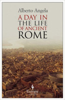 A Day In the Life of Ancient Rome 130 x 210