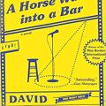 A Horse Walks into a Bar de